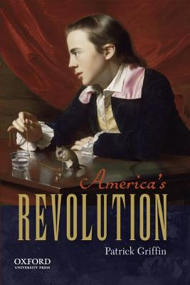 America's Revolution By Griffin, Patrick