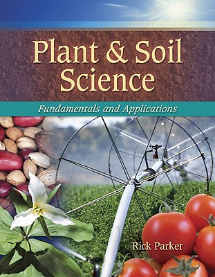 Plant and Soil Science By Parker, Rick