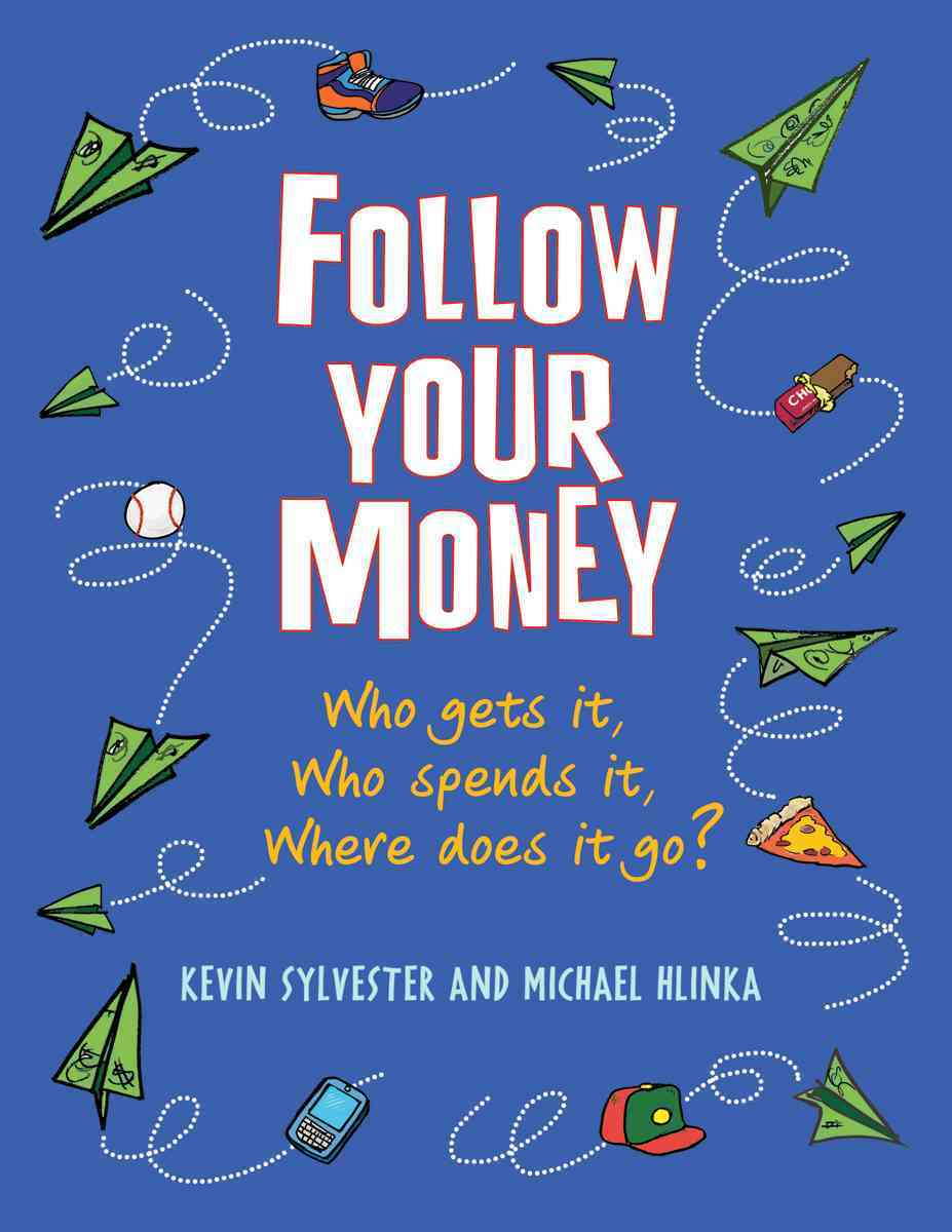 Follow Your Money By Sylvester, Kevin (COR)/ Hlinka, Michael/ Sylvester, Kevin (ILT)